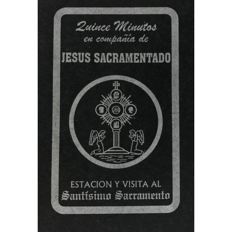 15 MINUTOS EN COMPAÑIA DE JESÚS SACRAMENTADO