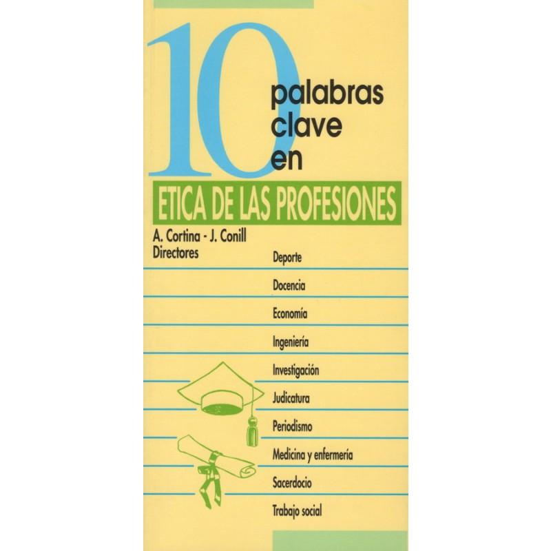 10 PALABRAS CLAVE EN éTICA DE LAS PROFESIONES