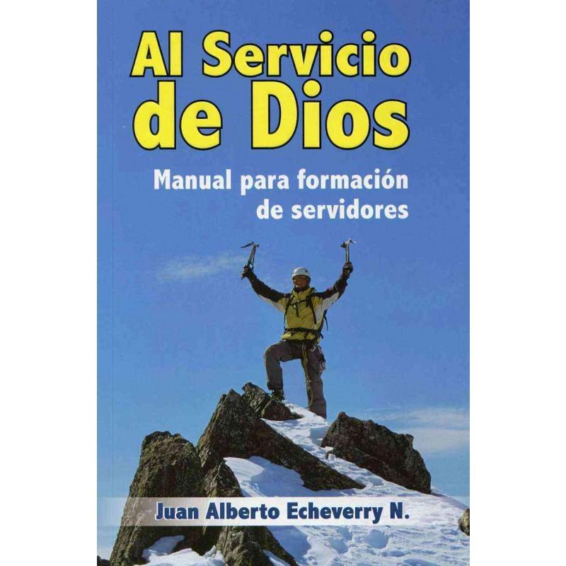AL SERVICIO DE DIOS MANUAL PARA FORMACIÓN DE SERVIDORES