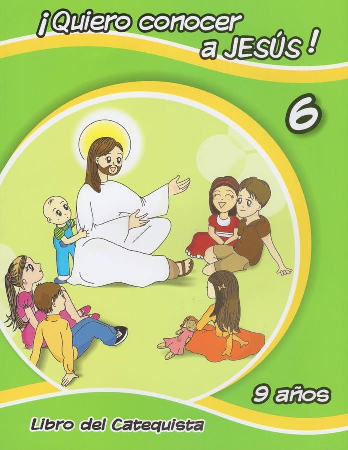 Quiero Conocer A Jesus 6 Catequista